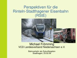 Perspektiven für die  Rinteln-Stadthagener Eisenbahn (RStE)