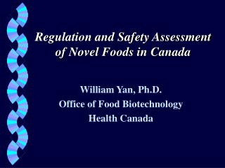 Regulation and Safety Assessment of Novel Foods in Canada