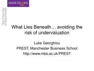 What Lies Beneath… avoiding the risk of undervaluation