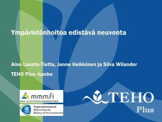 Ympäristönhoitoa edistävä neuvonta Aino Launto-Tiuttu, Janne Heikkinen ja Silva Wilander