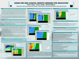 USING IMS AND COASTAL REMOTE SENSING FOR EDUCATION  Peter A. Bower 1, Dawn J. Wright 1, Melissa Feldberg 2  1Department