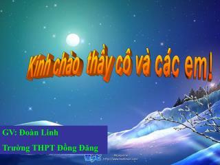 GV: Đoàn Linh Trường THPT Đồng Đăng
