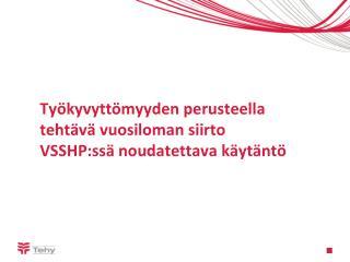 Työkyvyttömyyden perusteella tehtävä vuosiloman siirto VSSHP:ssä noudatettava käytäntö