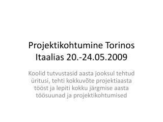 Projektikohtumine  Torinos  Itaalias 20.-24.05.2009