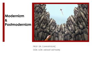 Modernizm & Postmodernizm