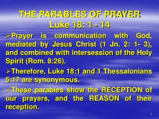 THE PARABLES OF PRAYER Luke 18: 1 - 14