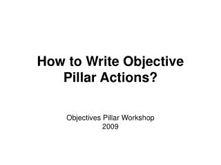 How to Write Objective Pillar Actions?