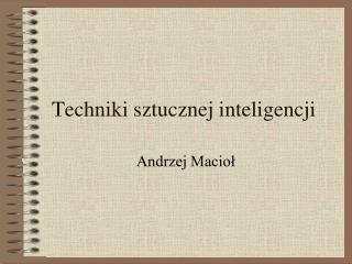 Techniki sztucznej inteligencji