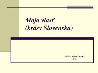 Moja vlasť  (krásy Slovenska)