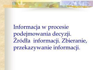 Informacja w procesie podejmowania decyzji .