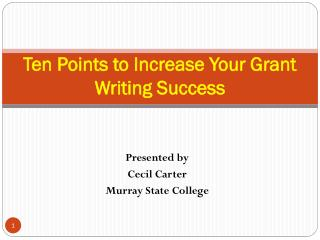 Ten Points to Increase Your Grant Writing Success