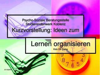Psycho-Soziale Beratungsstelle Studierendenwerk Koblenz Kurzvorstellung: Ideen zum