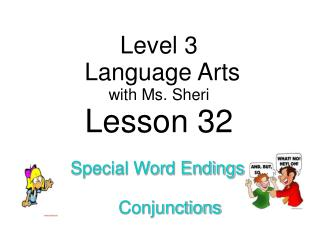 Level 3  Language Arts with  Ms. Sheri Lesson 32