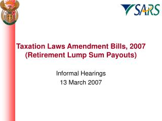Taxation Laws Amendment Bills, 2007 (Retirement Lump Sum Payouts)
