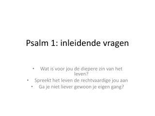 Psalm 1:  inleidende vragen