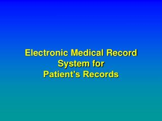 Electronic Medical Record System for  Patient's Records