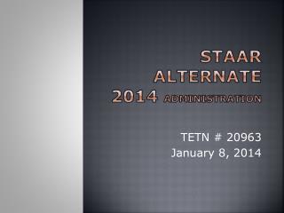 STAAR ALTERNATE  2014  Administration