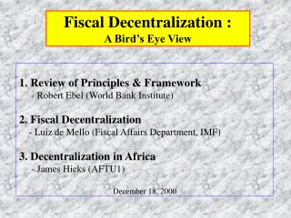 Fiscal Decentralization : A Bird's Eye View