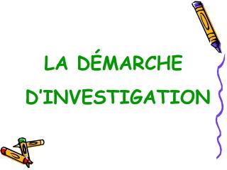 LA D MARCHE D INVESTIGATION