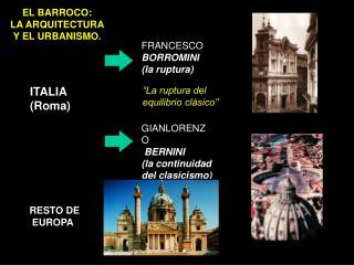 EL BARROCO:  LA ARQUITECTURA  Y EL URBANISMO.