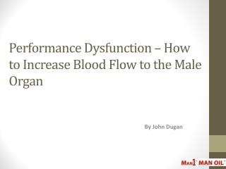 Performance Dysfunction – How to Increase Blood Flow to the