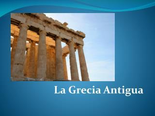 La Grecia Antigua
