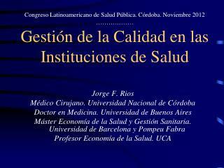 Jorge F.  Rios Médico Cirujano. Universidad Nacional de Córdoba