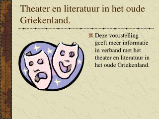 Theater en literatuur in het oude Griekenland.