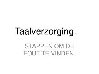Taalverzorging.
