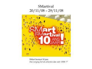 SMartival 20/11/08 – 29/11/08
