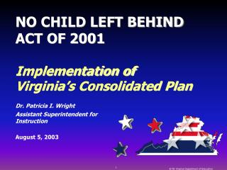 NO CHILD LEFT BEHIND ACT OF 2001 Implementation of Virginia's Consolidated Plan
