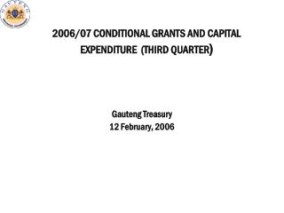 2006/07 CONDITIONAL GRANTS AND CAPITAL EXPENDITURE  (THIRD QUARTER )