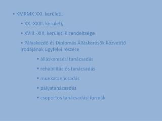 KMRMK XXI. kerületi,  XX.-XXIII. kerületi,  XVIII.-XIX. kerületi Kirendeltsége