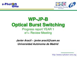 WP-JP-B  Optical Burst Switching  Progress report YEAR 1 e1+ Review Meeting