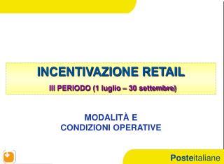 INCENTIVAZIONE RETAIL III PERIODO (1 luglio – 30 settembre)