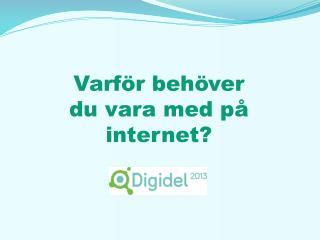 Varför behöver du vara med på internet?