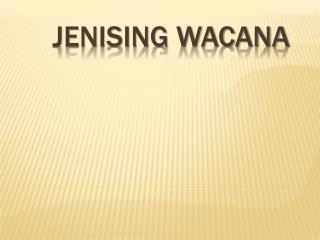 JENISING  Wacana