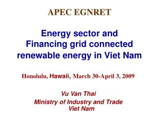 APEC EGNRET Energy sector and Financing grid connected renewable energy in Viet Nam