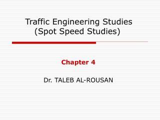 Traffic Engineering Studies (Spot Speed Studies)