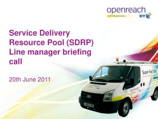 Service Delivery Resource Pool SDRP  Line manager briefing  call  20th June 2011