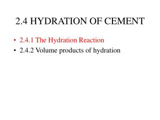 2.4 HYDRATION OF CEMENT