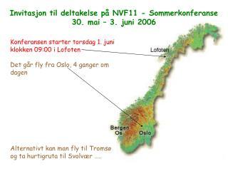 Konferansen starter torsdag 1. juni klokken 09:00 i Lofoten Det går fly fra Oslo, 4 ganger om