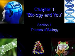 Chapter 1 �Biology and You�