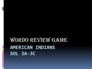 American Indians SOL 3a-3c