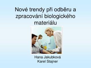 Nové trendy při odběru a zpracování biologického materiálu