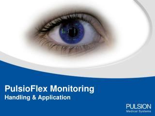 PulsioFlex Monitoring Handling & Application