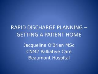 RAPID DISCHARGE PLANNING – GETTING A PATIENT HOME