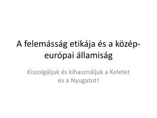 A  felemásság etikája és a közép-európai államiság