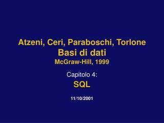 Atzeni, Ceri, Paraboschi, Torlone Basi di dati McGraw-Hill, 1999
