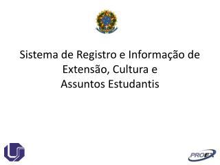 Sistema de Registro e Informação de Extensão, Cultura e  Assuntos Estudantis